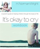It's Okay to Cry | H. Norman Wright |
