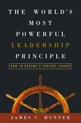 The Worlds Most Powerful Leadership Principle | James C. Hunter |