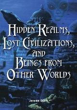 Hidden Realms, Lost Civilizations, and Beings from Other Worlds | Jerome Clark |