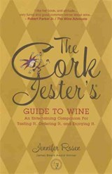 The Cork Jester's Guide to Wine | Jennifer Rosen |