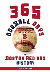 365 Oddball Days in Boston Red Sox History