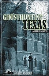 Ghosthunting Texas | April Slaughter |