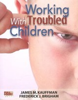 Working With Troubled Children | James M. Kauffman |