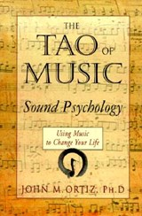 The Tao of Music | Ortiz, John M., Ph.D. |