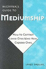 Beginner's Guide to Mediumship | Larry Dreller |