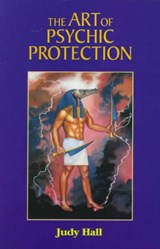 The Art of Psychic Protection | Judy Hall |