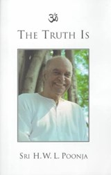 The Truth Is | H. W. L. Poonja |