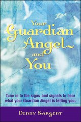 Your Guardian Angel and You | Denny Sargent |