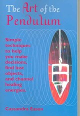 The Art Of The Pendulum | Cassandra Eason |