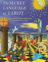 The Secret Language of Tarot | Amberstone, Wald ; Amberstone, Ruth Ann |