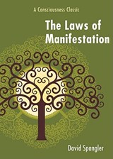 The Laws of Manifestation | David Spangler |