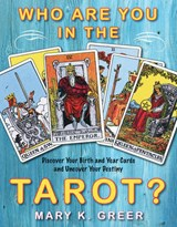 Who Are You in the Tarot? | Mary K. Greer |