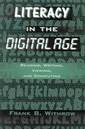 Literacy in the Digital Age | Frank B. Withrow |