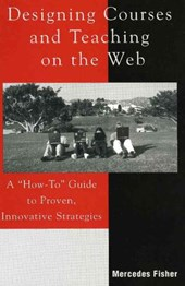 Designing Courses and Teaching on the Web | Mercedes M. Fisher |