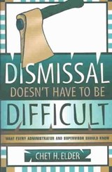 Dismissal Doesn't Have to Be Difficult | Chet H. Elder |