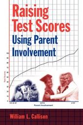 Raising Test Scores Using Parent Involvement