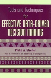 Tools and Techniques for Effective Data-Driven Decision Making | Philip A. Streifer |