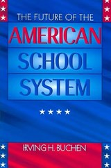 The Future of the American School System | Irving H. Buchen |