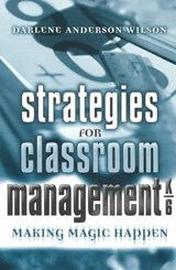 Strategies for Classroom Management K-6 | Darlene Anderson Wilson |