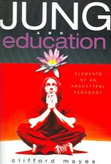 Jung and Education | Clifford Mayes |