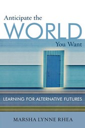 Anticipate the World You Want