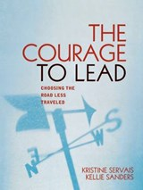 The Courage to Lead | Kristine Servais |
