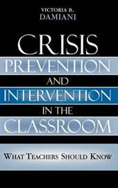 Crisis Prevention and Intervention in the Classroom