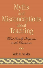 Myths and Misconceptions about Teaching