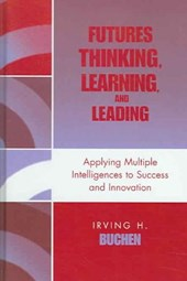 Futures Thinking, Learning, and Leading