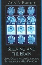 Bullying and the Brain | Gary R. Plaford |