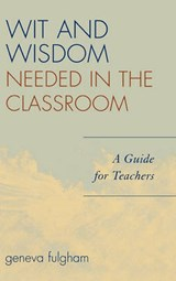 Wit and Wisdom Needed in the Classroom | Geneva Fulgham |