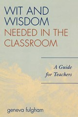 The Wit and Wisdom Needed in the Classroom | Geneva Fulgham |