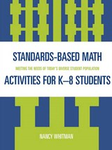 Standards-Based Math Activities for K-8 Students | Nancy Whitman |