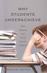 Why Students Underachieve | Regalena Melrose |