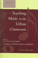 Teaching Music in the Urban Classroom, Volume | Carol Frierson-Campbell |