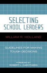 Selecting School Leaders | William R. Holland |