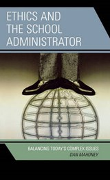Ethics and the School Administrator | Daniel J. Mahoney |