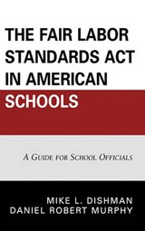 The Fair Labor Standards Act in American Schools | Mike L. Dishman |