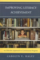 Improving Literacy Achievement | Carolyn E. Haley |