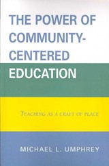 The Power of Community-Centered Education | Michael L. Umphrey |