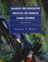 Diagnosis and Remediation Practices for Troubled School Children | Harold F. Burks |