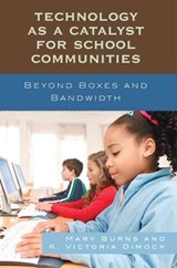 Technology as a Catalyst for School Communities | Mary Burns |