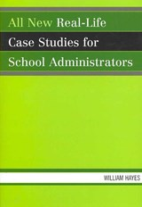 All New Real-Life Case Studies for School Administrators | William Hayes |