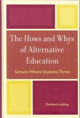 The Hows and Whys of Alternative Education | Darlene Leiding |