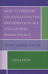 How to Prepare Students for the Information Age and Global Marketplace | Lyn Lesch |