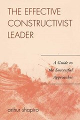 The Effective Constructivist Leader | Arthur Shapiro |