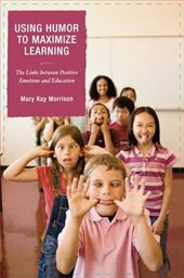 Using Humor to Maximize Learning | Mary Kay Morrison |
