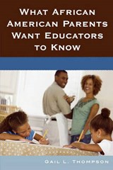 What African American Parents Want Educators to Know | Gail L. Thompson |