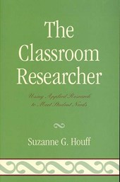 The Classroom Researcher | Suzanne G. Houff |