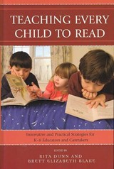 Teaching Every Child to Read | Rita Dunn; Brett Elizabeth Blake |